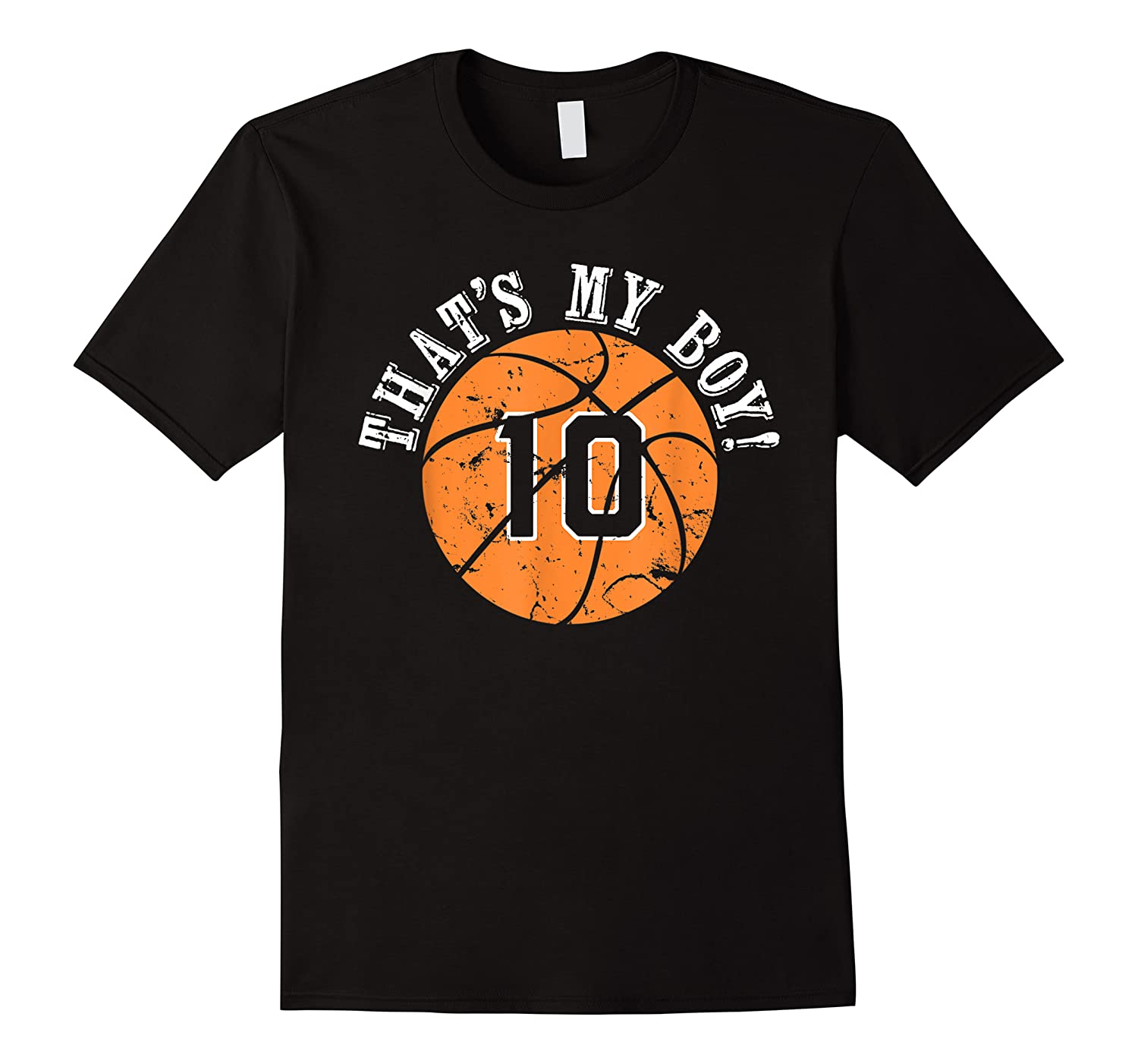 Unique That\\\'s My Boy #10 Basketball Player Mom Or Dad Gifts T-shirt