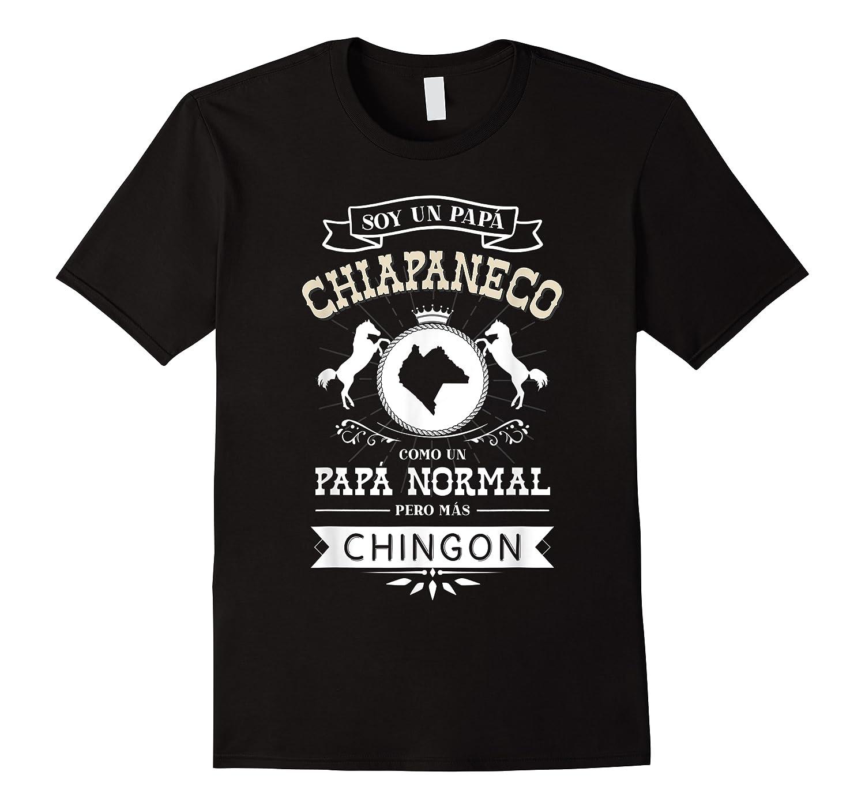 S Soy Un Papa Chiapaneco Como Un Papa Normal Pero Mas Chingon T-shirt