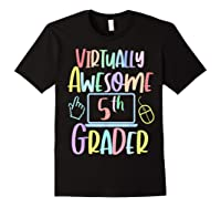 Virtually Awesome Fifth Grader E Learning Back To School Shirts Black