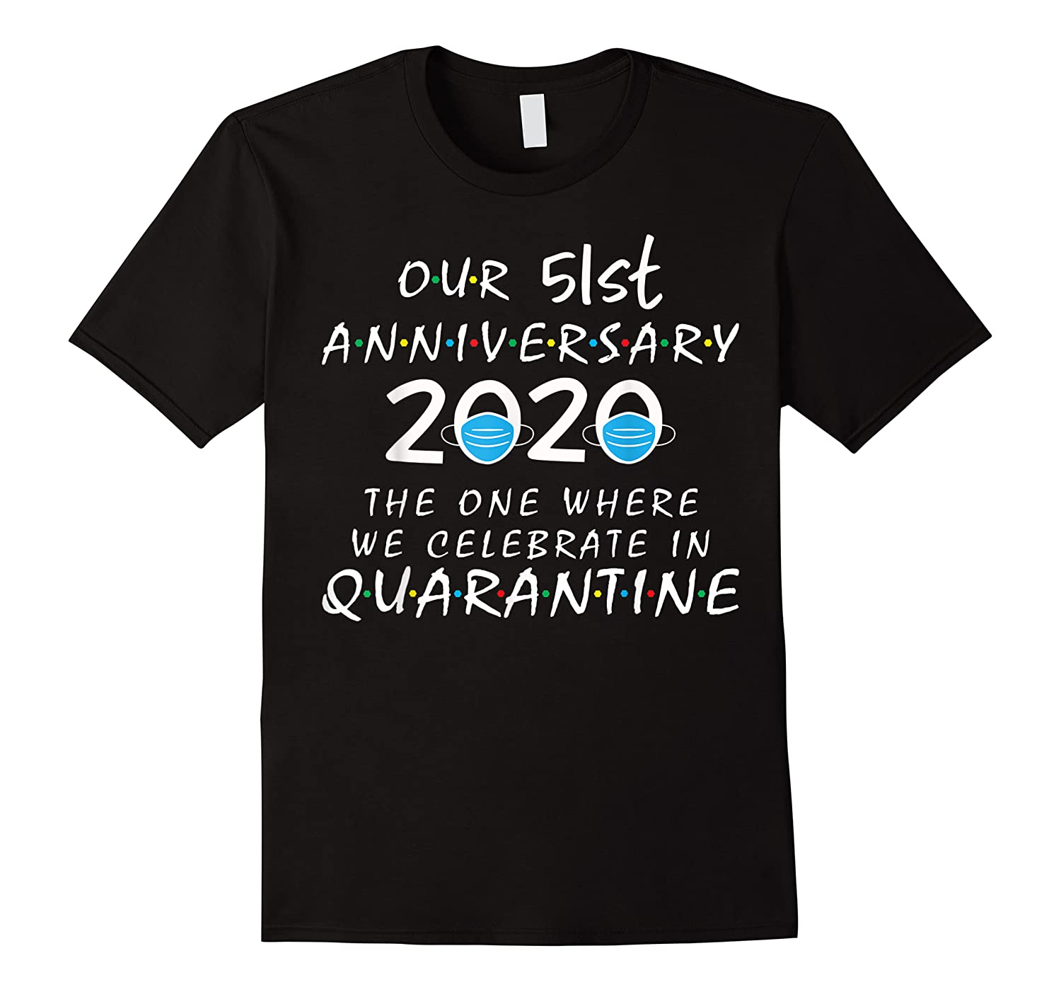 51st Anniversary Celebrate In Quarantine, Social Distancing Shirts
