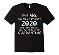 51st Anniversary Celebrate In Quarantine, Social Distancing Shirts Black
