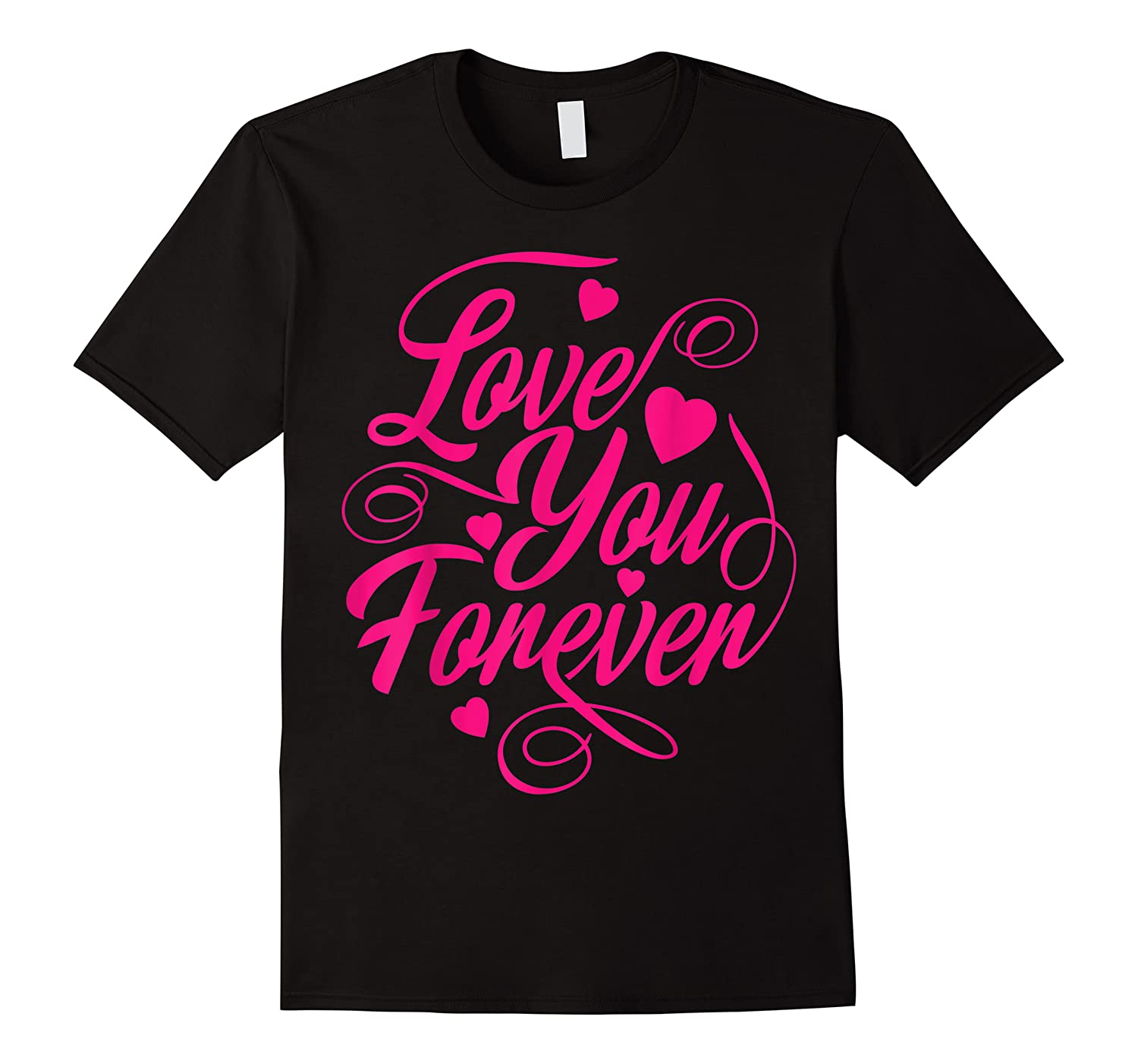 Love You Forever Shirts