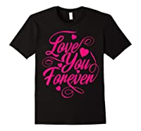 Love You Forever Shirts Black