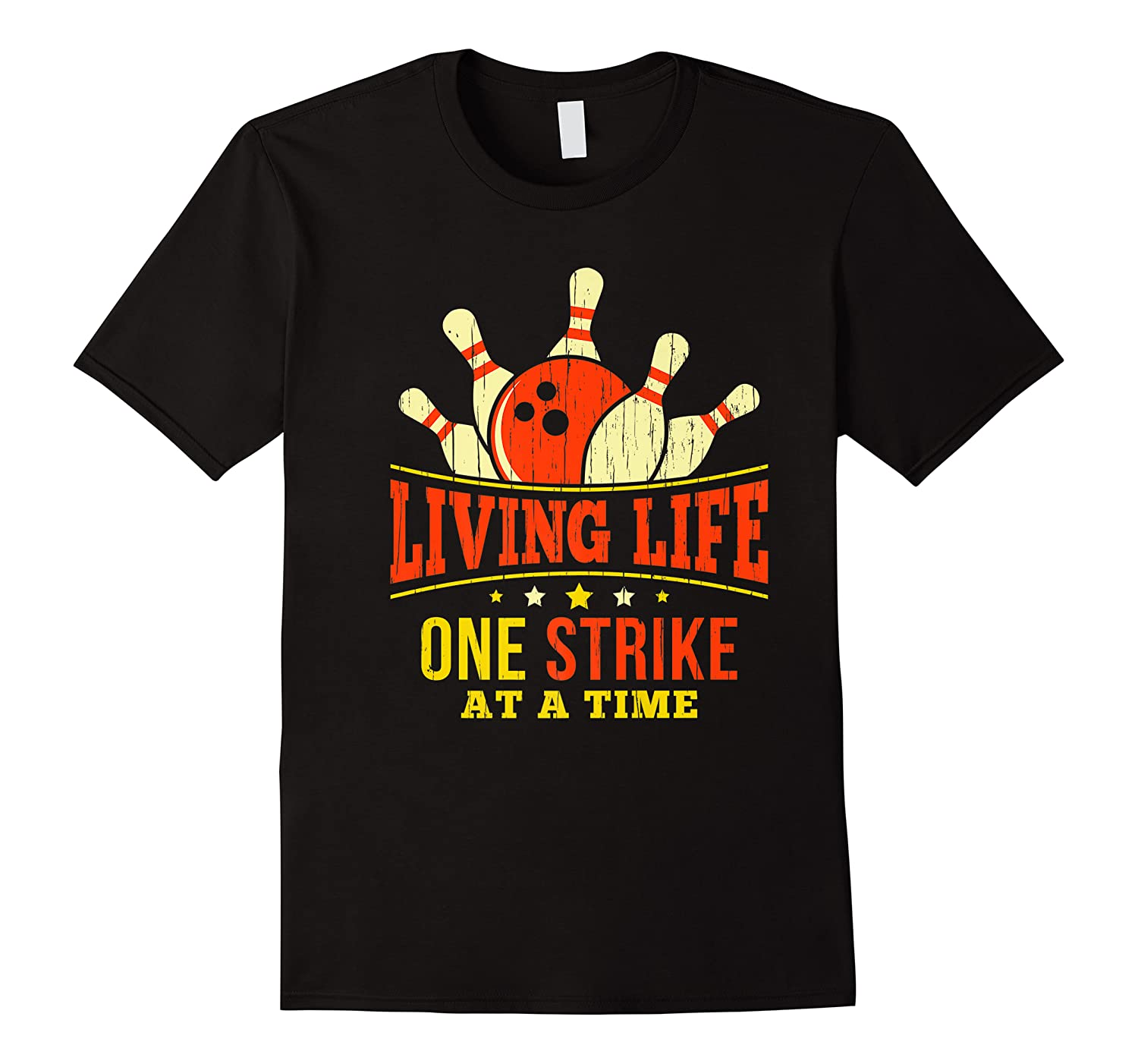 Living Life One Strike At A Time Bowlers Gift Shirts