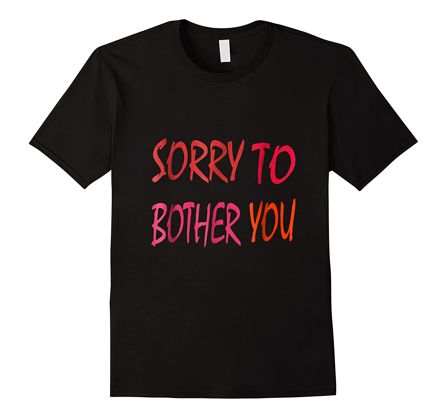 Sorry To Bother You T-shirt