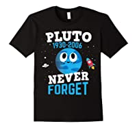 Pluto Never Forge Astronomy Science Space Geek Shirts Black