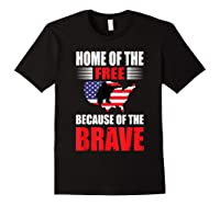 Home Of The Free Because Of The Brave T-shirt Black