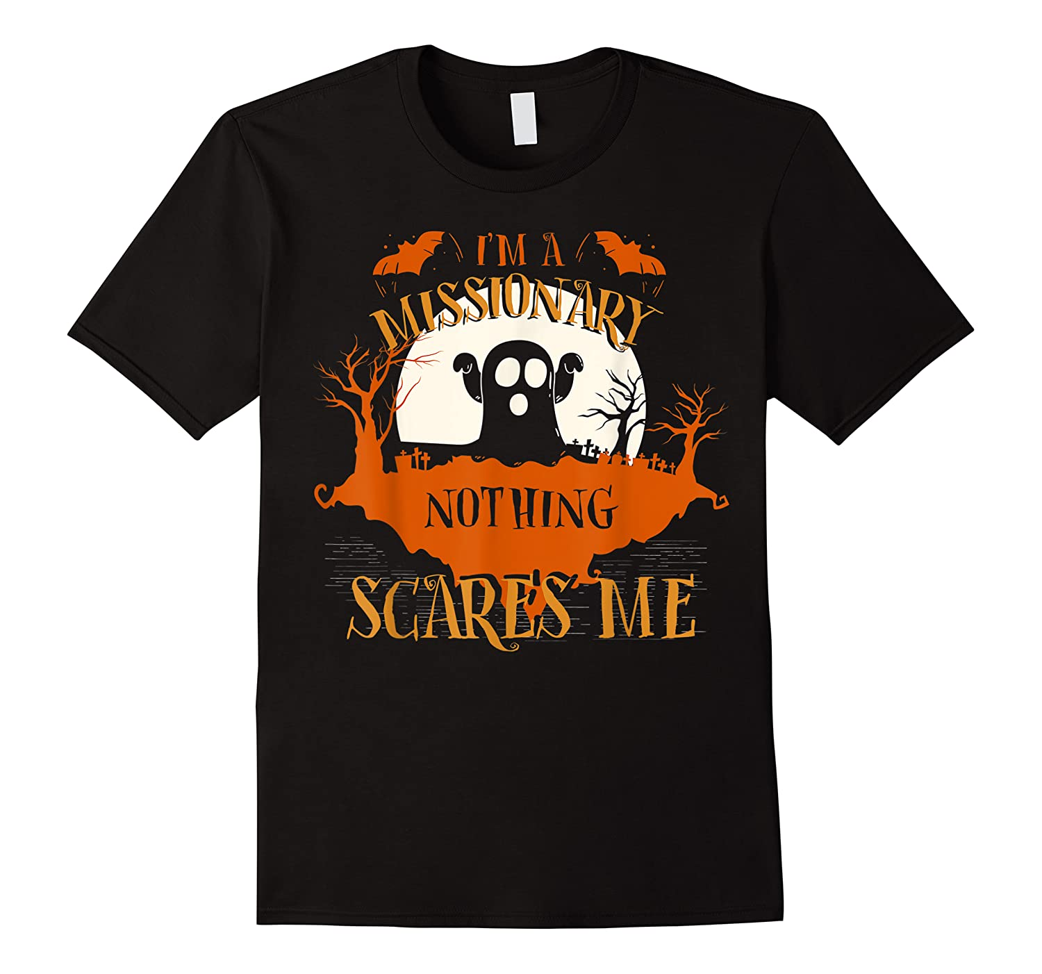 Missionary Nothing Scares Me Funny Halloween T-shirt