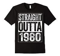 Straight Outta 1980 40th Birthday Gif Shirts Black
