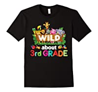 Wild About 3rd Third Grade Tea Student Back To School T-shirt Black