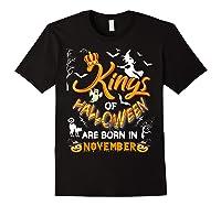 Kings Of Halloween Are Born In November Birthday Costume Shirts Black