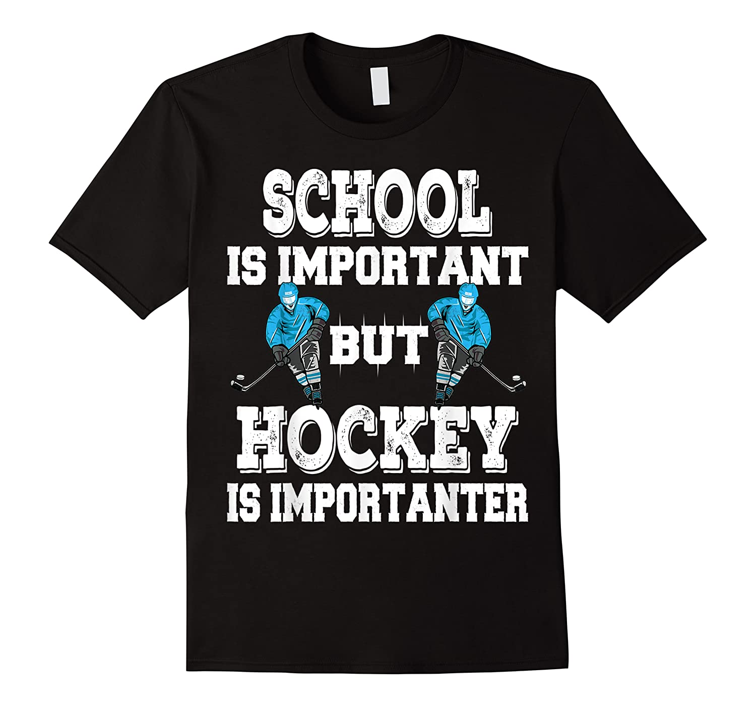 Hockey Is Importanter For And Shirts