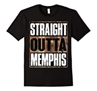 Straight Outta Memphis Tennessee Funny Gift Shirts Black