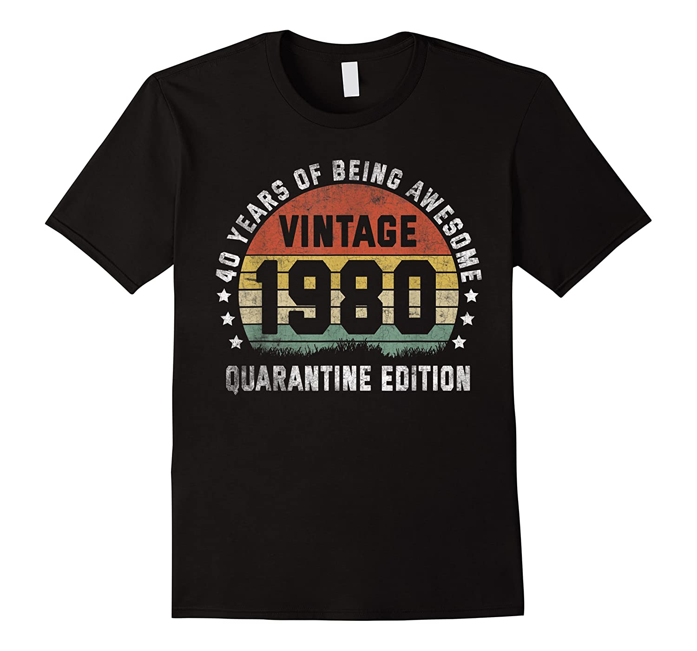40th Vintage Quarantine Edition 1980 Birthday Gift Shirts