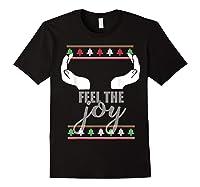 Feel The Joy Ugly Christmas Sweater Funny Slutty Boobs T-shirt Black
