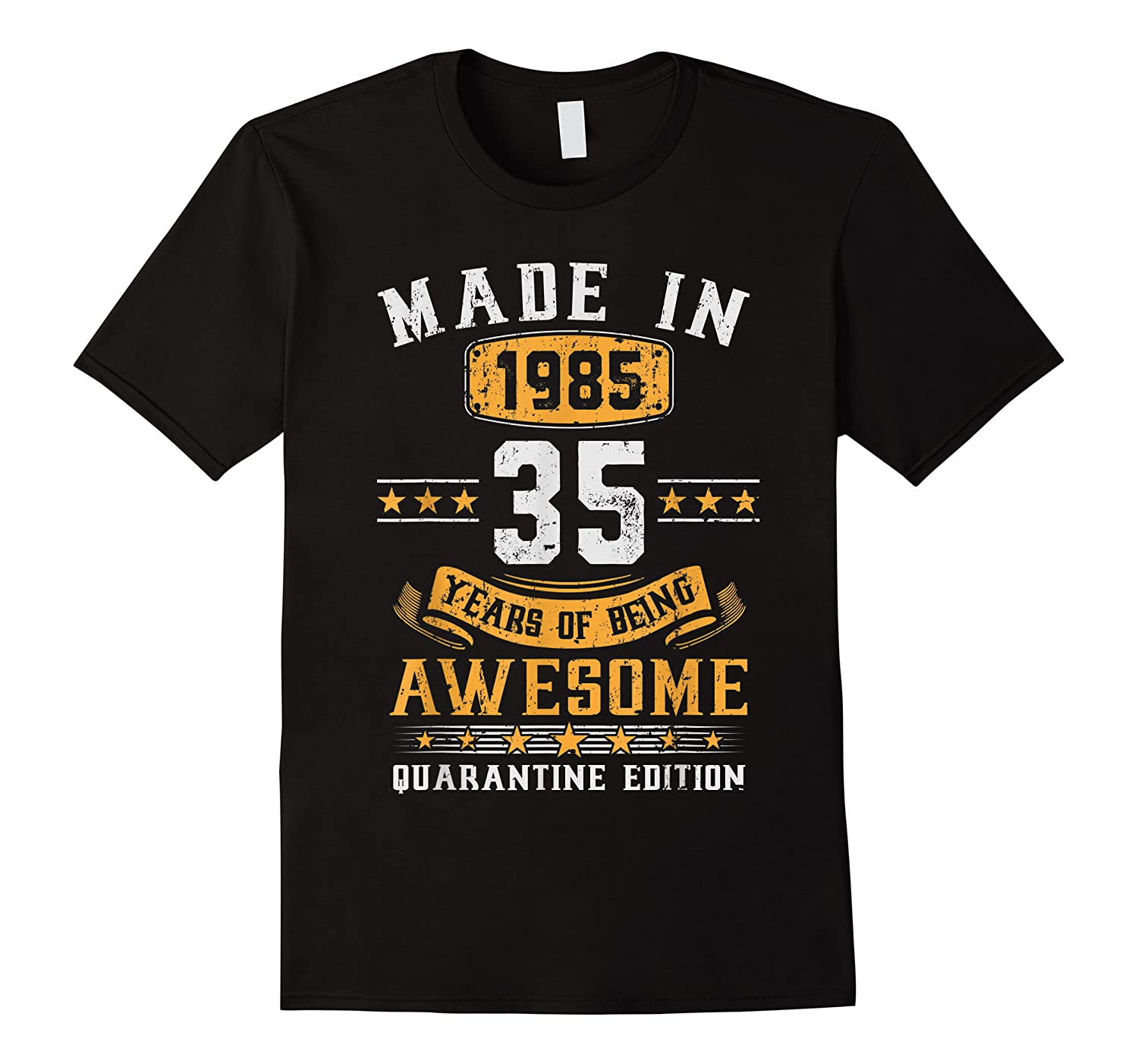 Made In 1985 35th Birthday Quarantine Gift 35 Years Old Shirts