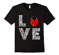 Ladybugs Love Insects Bugs Entomology Sweet T-shirts Gifts Black