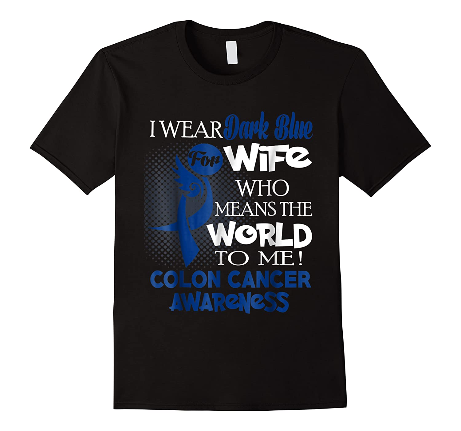 Wear Blue For My Wife Colon Cancer Shirts