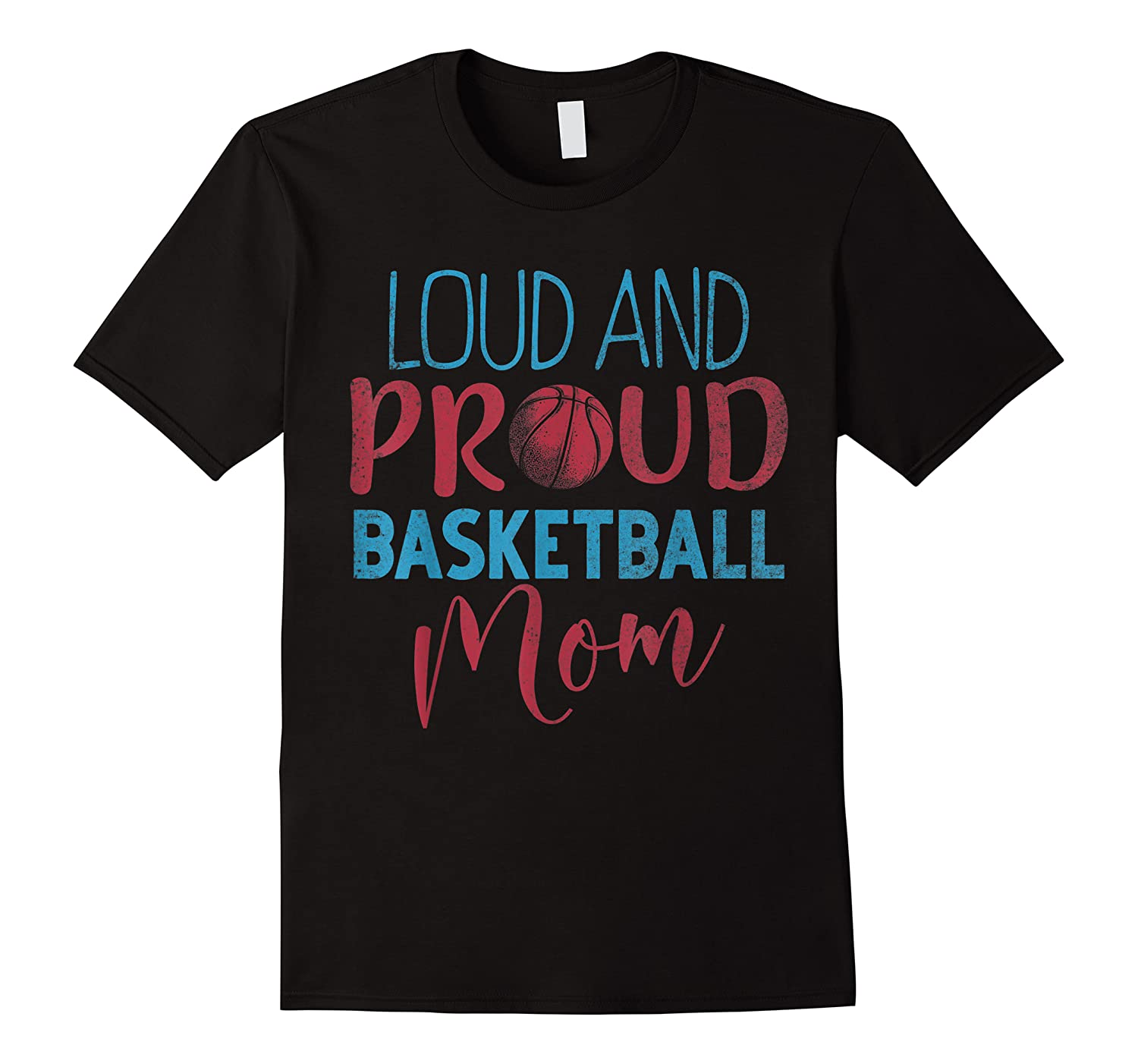 Loud And Proud Basketball Mom Mother's Day Gift Shirts
