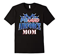 Proud Air Force Mom Shirt Mothers Day Patriotic Usa Military Black