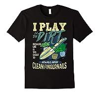 Gardener Pun Play In The Dirt Gardening T-shirt Black