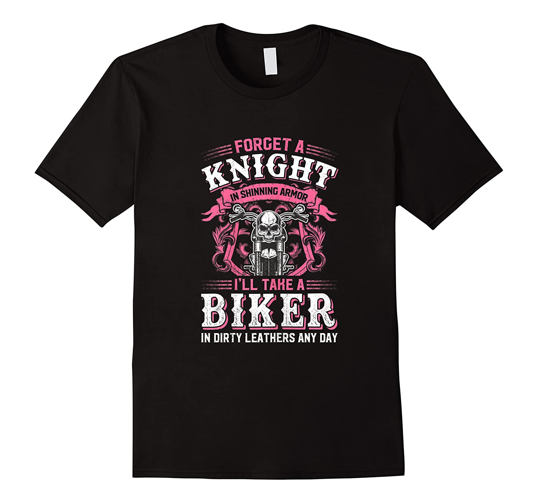 Proud Biker\\\'s Wife Forget A Knight In Shining Armor T Shirt T-shirt
