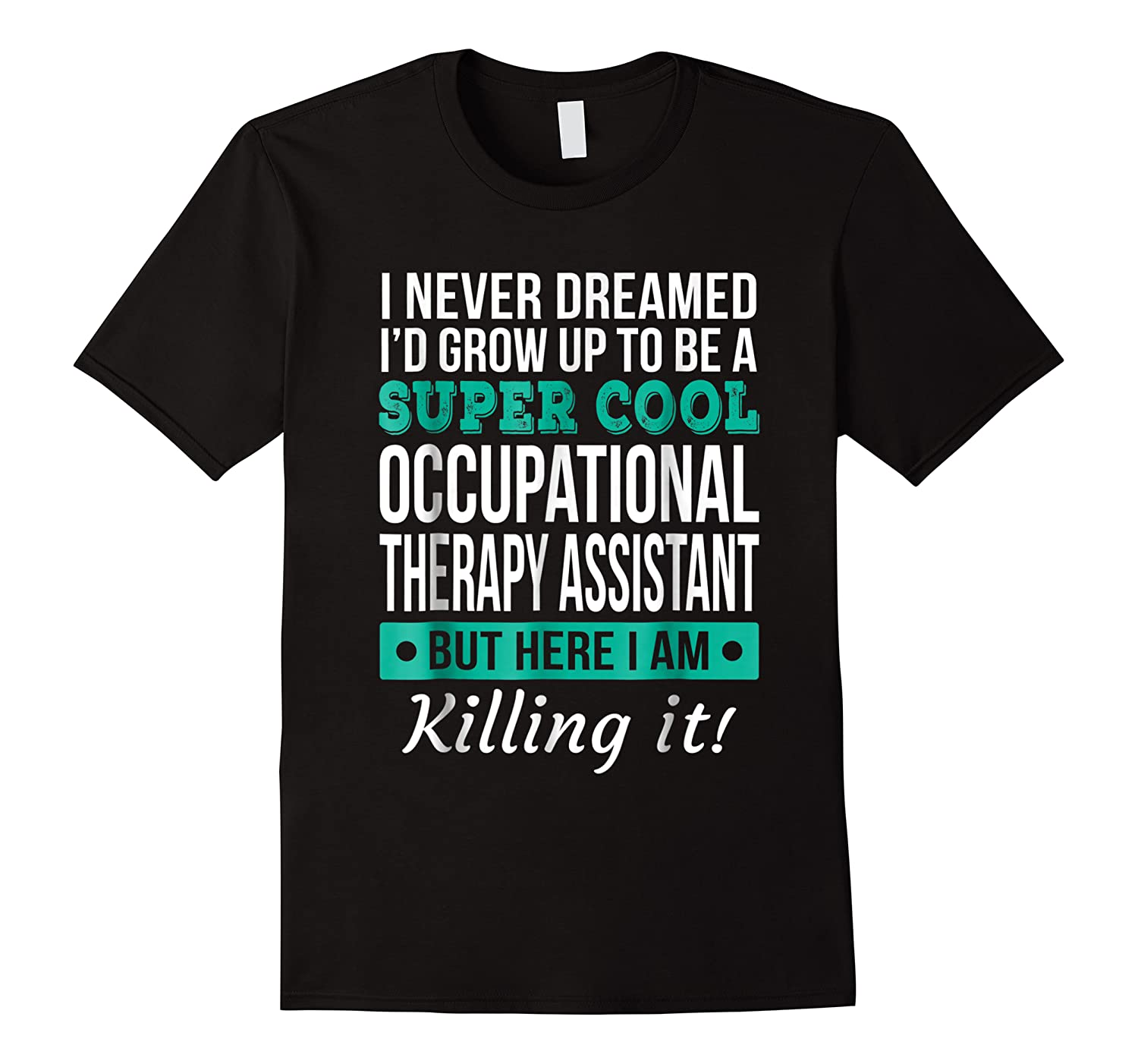 Super Cool Occupational Therapy Assistant T-shirt Funny Gift