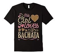 Bachata Latin Dance Gift Dancing Music Shirts Black