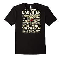 Freedom Isn't Free Proud Daughter Of A World War 2 Veteran Shirts Black
