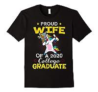 Proud Wife Of A 2020 College Graduate Unicorn Dabbing Gift Shirts Black