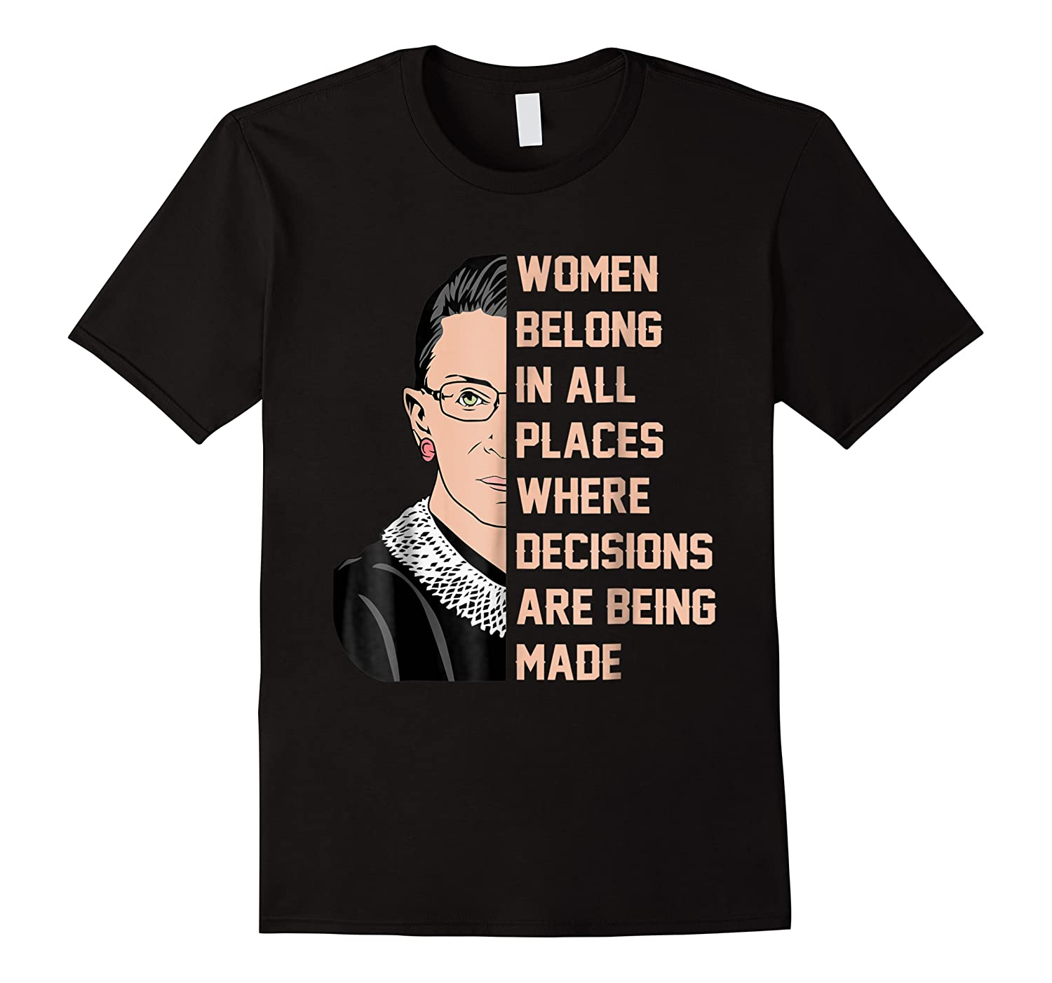 Belong In All Places Where Decisions Are Being Made Shirts