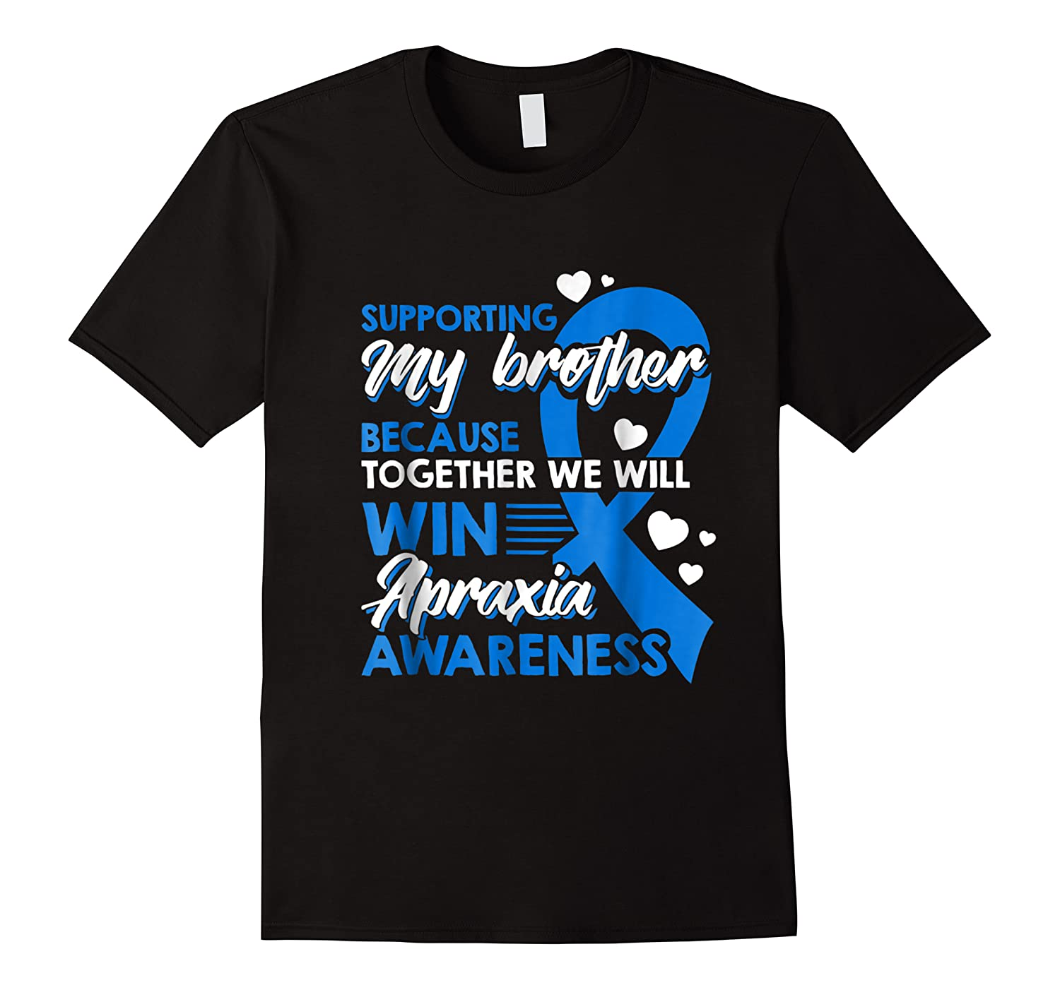 Supporting My Brother Together We Win Apraxia Shirts