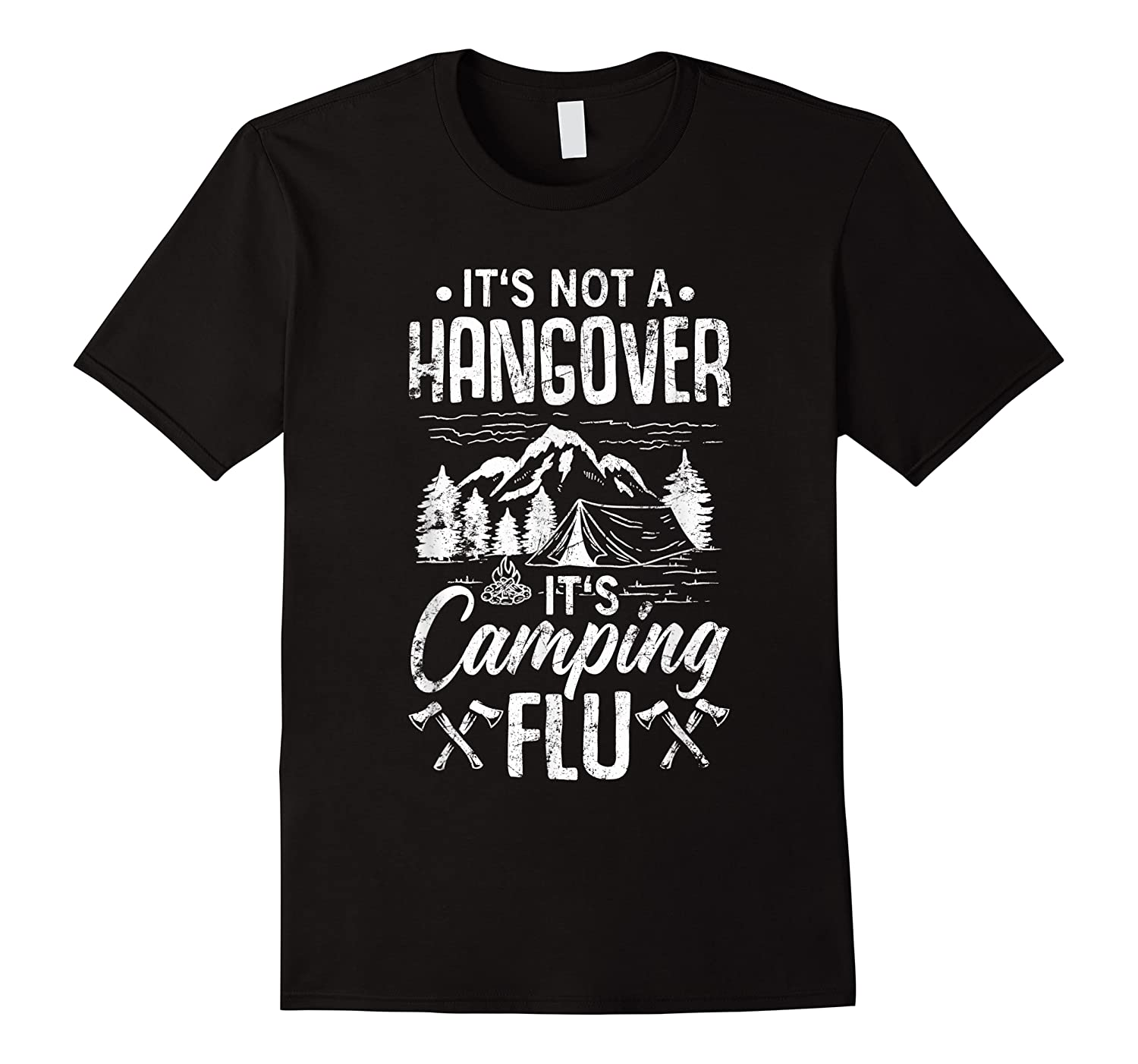 It's Not A Hangover It's Camping Flu Funny Camping Quote Shirts