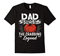 Dad The Man The Myth The Crabbing Legend Fathers Day Shirts Black