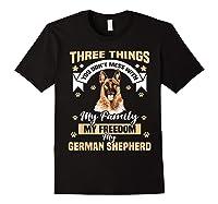Three Things You Don\\\'t Mess With My German Shepherd T-shirt Black