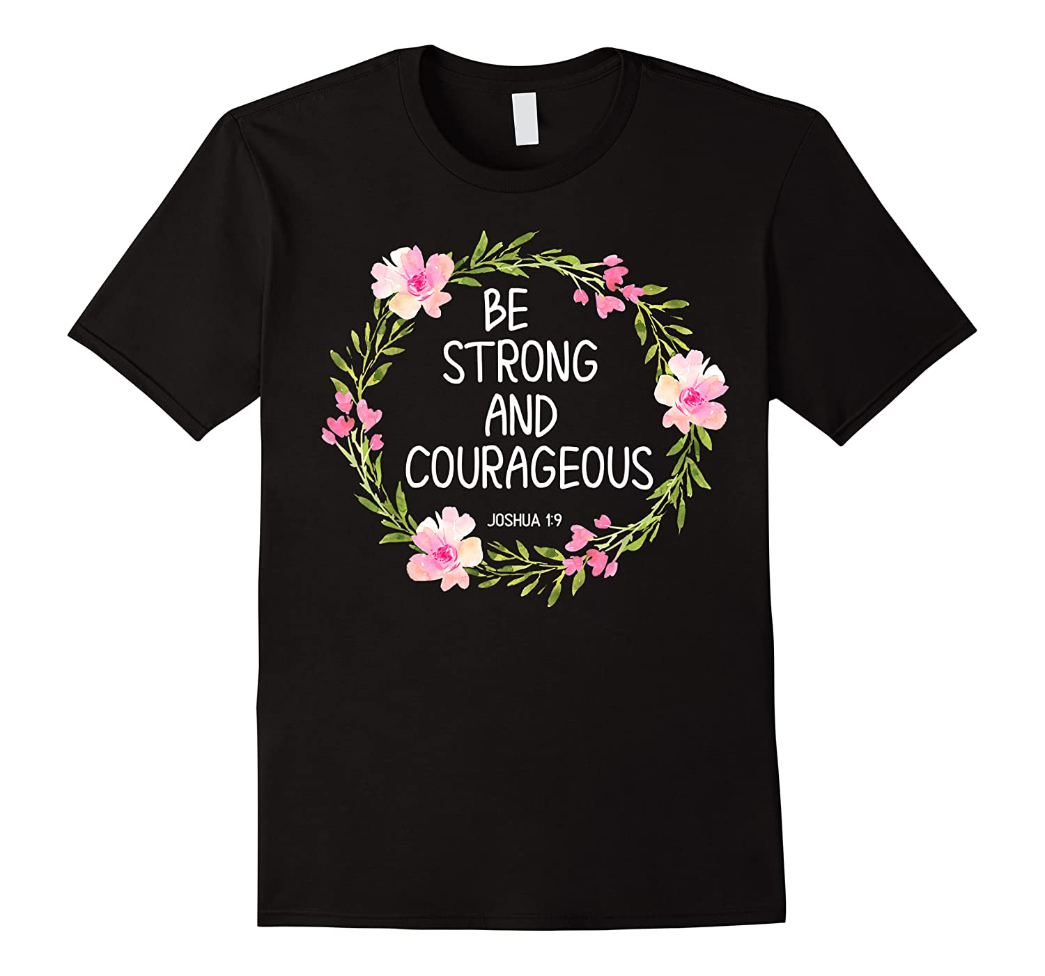 Inspirational, Be Strong And Courageous Faith S Shirts