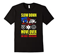 Slow Down Move Over - One Family One Mission T-shirt Black