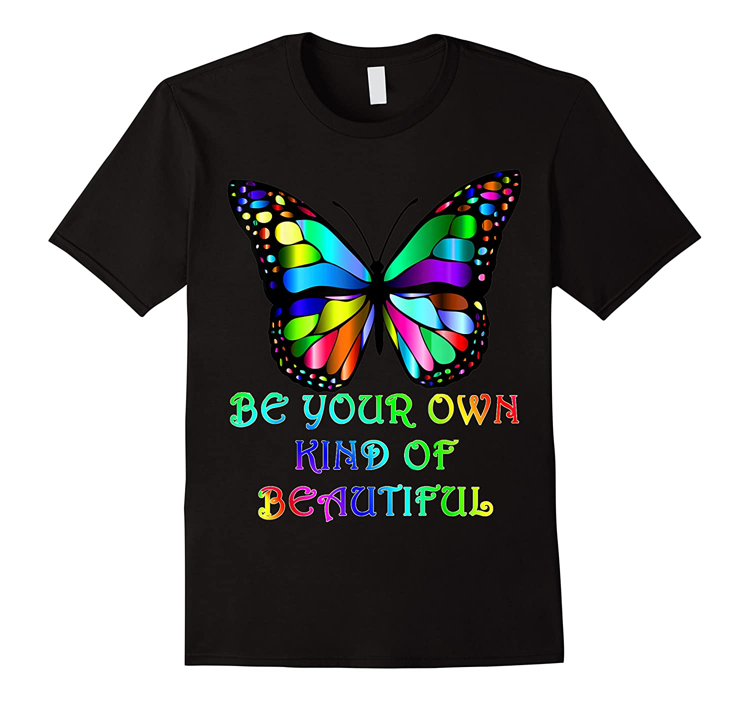 Kindness Butterfly Be Your Own Kind Of Beautiful Shirts