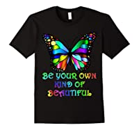 Kindness Butterfly Be Your Own Kind Of Beautiful Shirts Black
