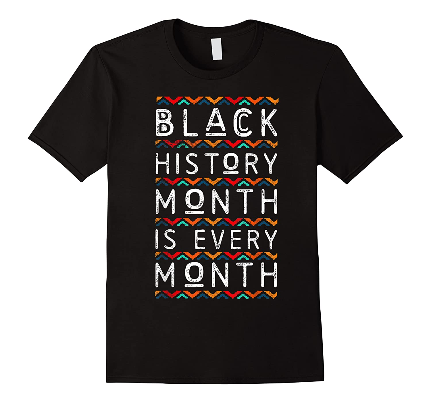 Black History Month Is Every Month African American Pride T-shirt