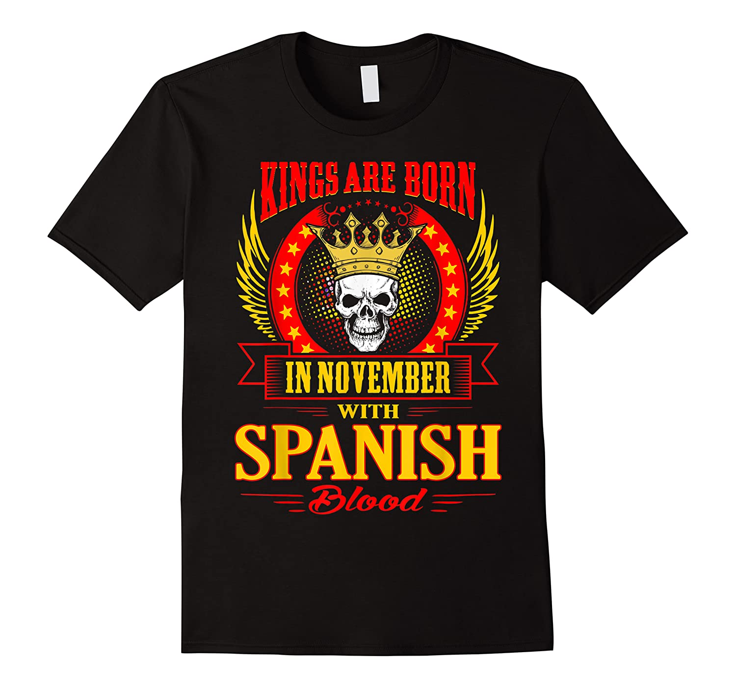 Kings Are Born In November With Spanish Blood Shirts