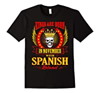 Kings Are Born In November With Spanish Blood Shirts Black
