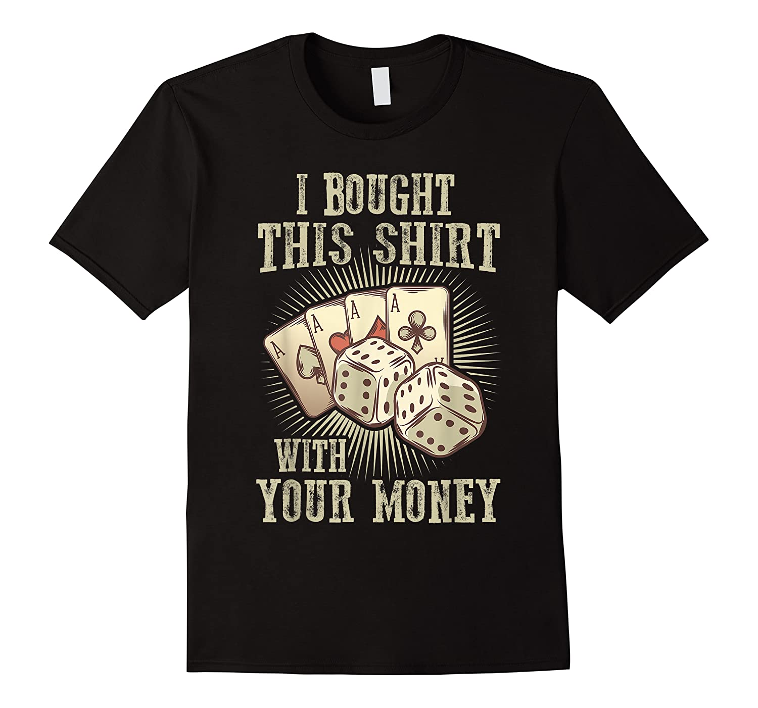 Bought This With Your Money For Poker Fans Shirts