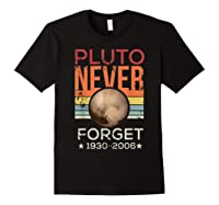 Pluto Never Forget 1930 - 2006 Space Vintage Lover Gift T-shirt Black
