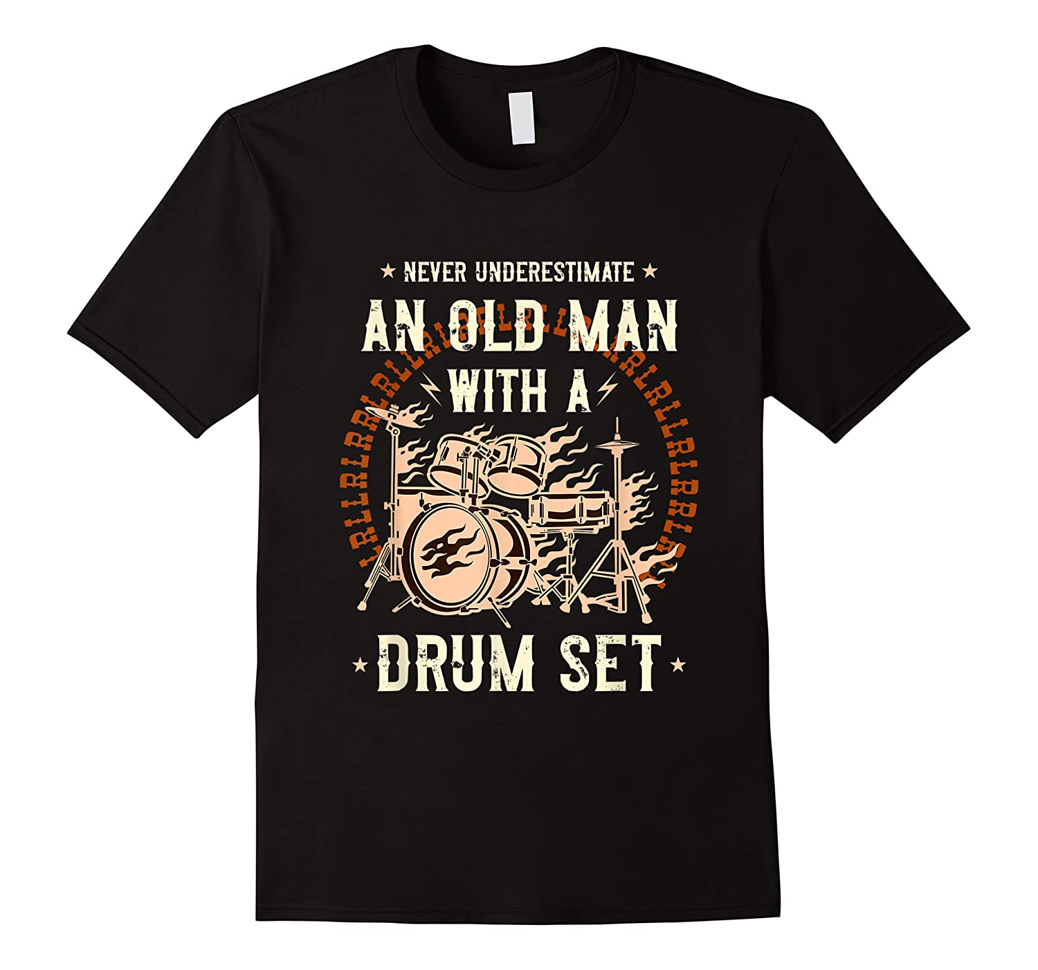 Never Underestimate An Old Man With A Drum Set Drummer Shirts