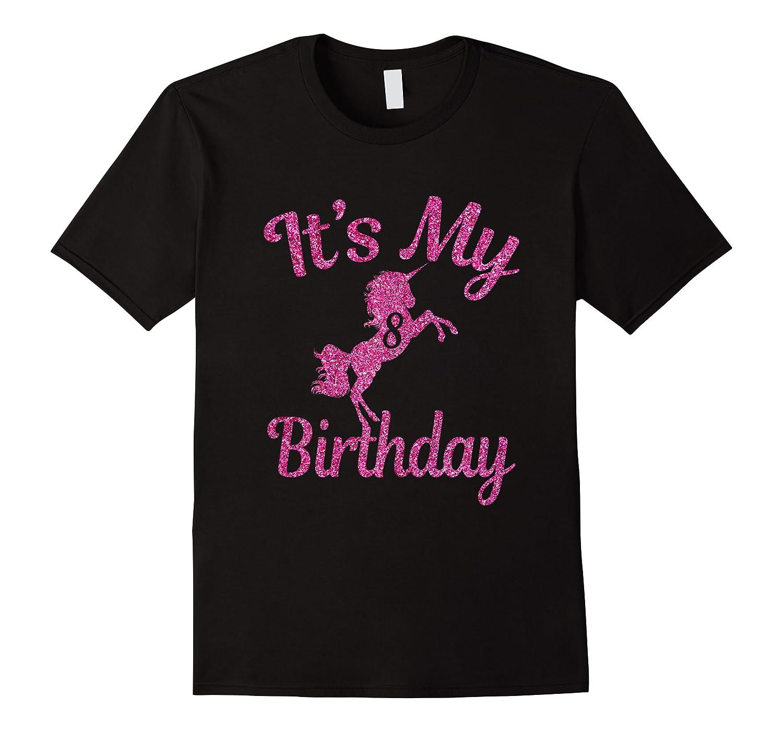 It\\\'s My 8th Birthday Girls Party 8 Pink Unicorns T-shirts T