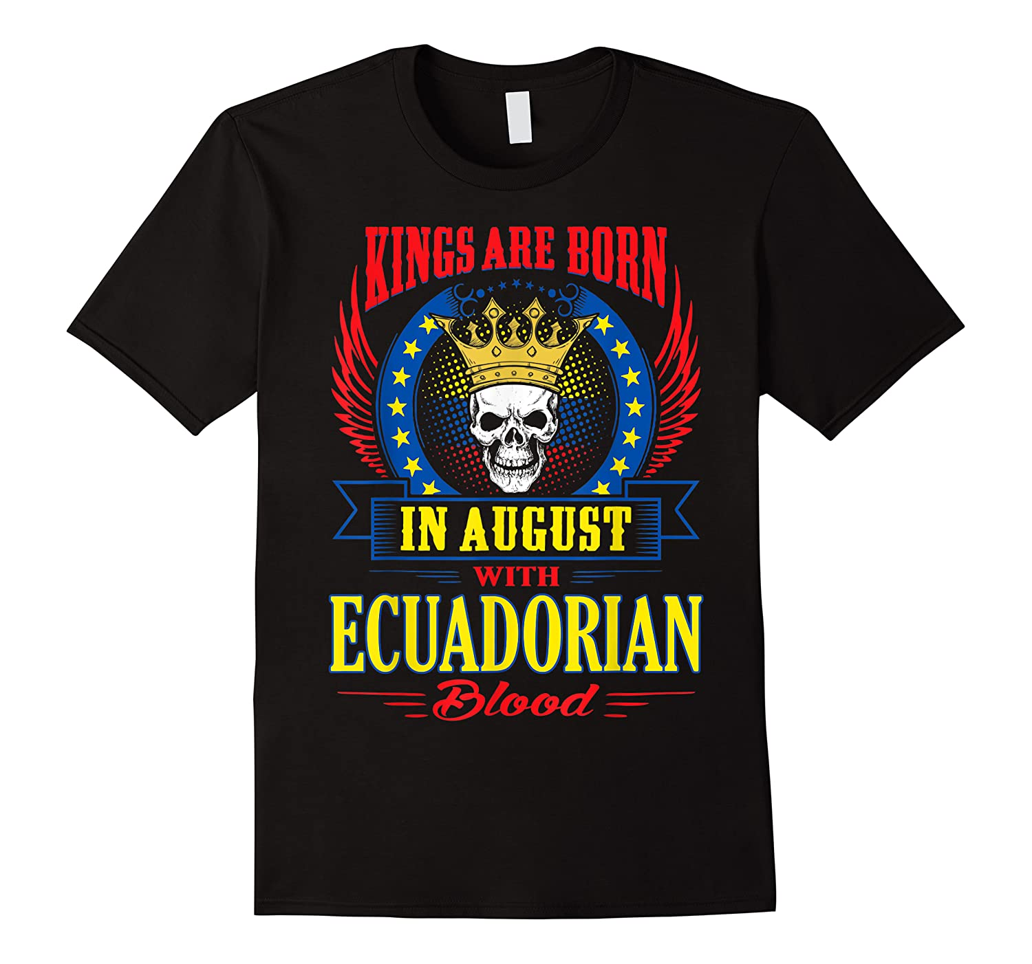 Kings Are Born In August With Ecuadorian Blood Shirts
