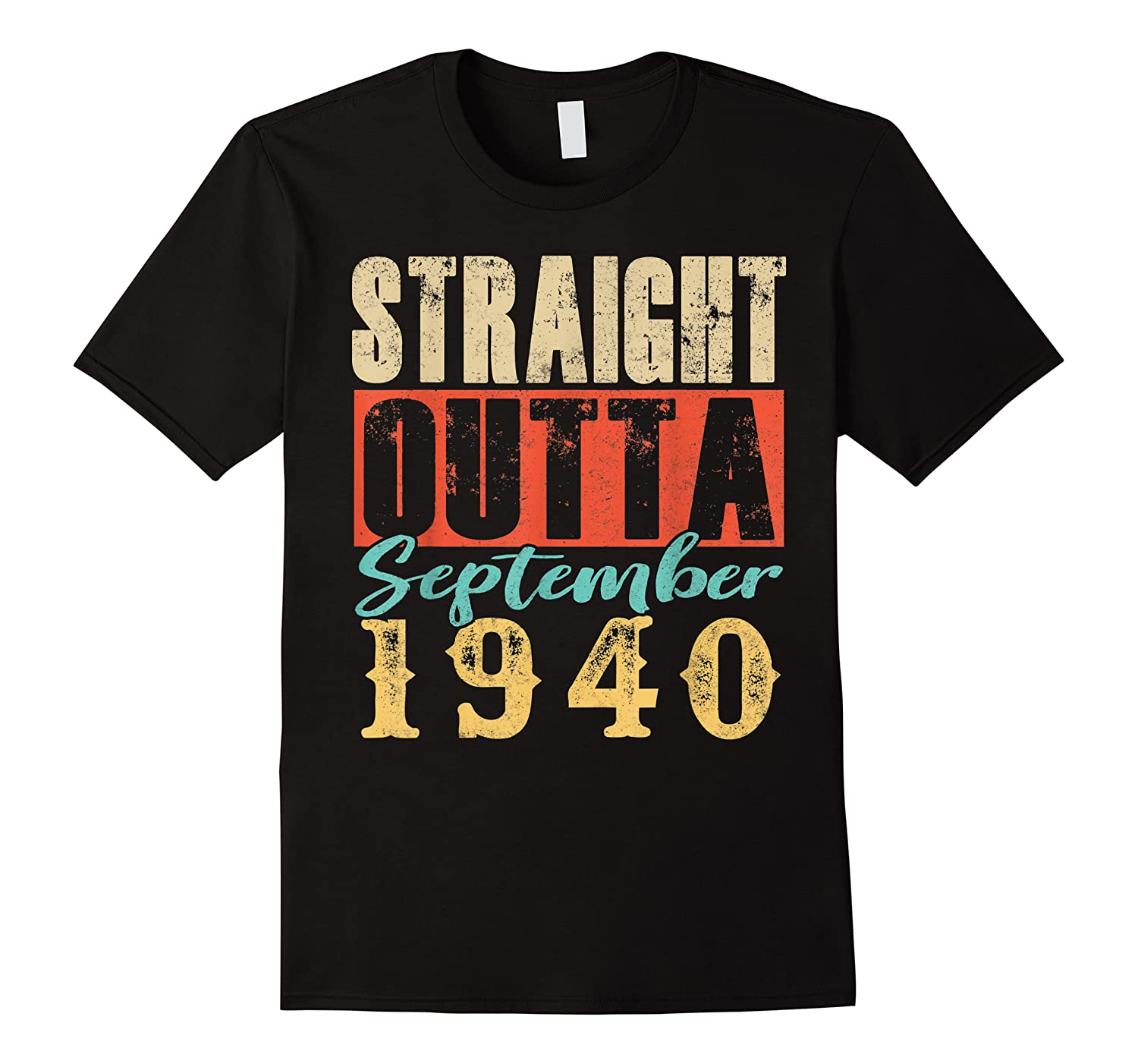 Straight Outta September 1940 79th Awesome Birthday T-shirt