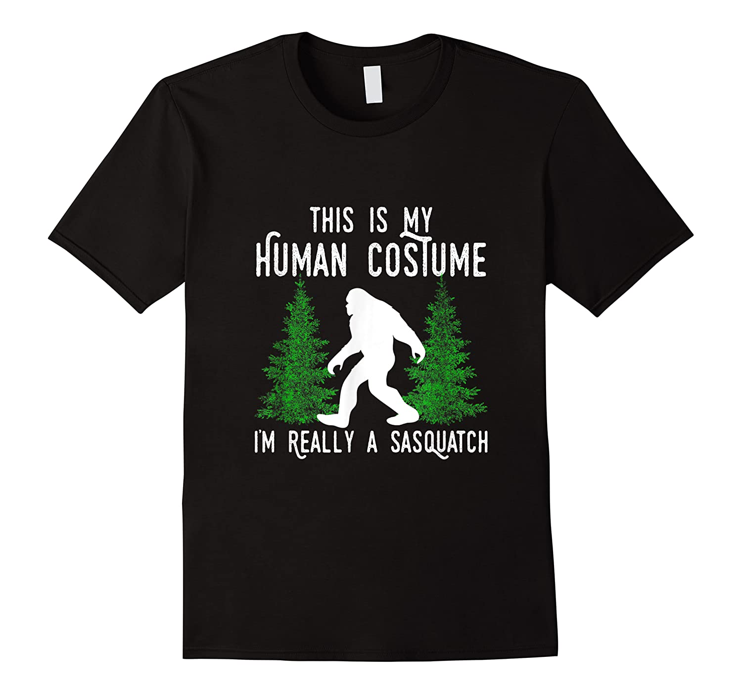 This Is My Human Costume I'm Really A Sasquatch Shirts