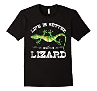 Life Is Better With A Lizard Shirts Black